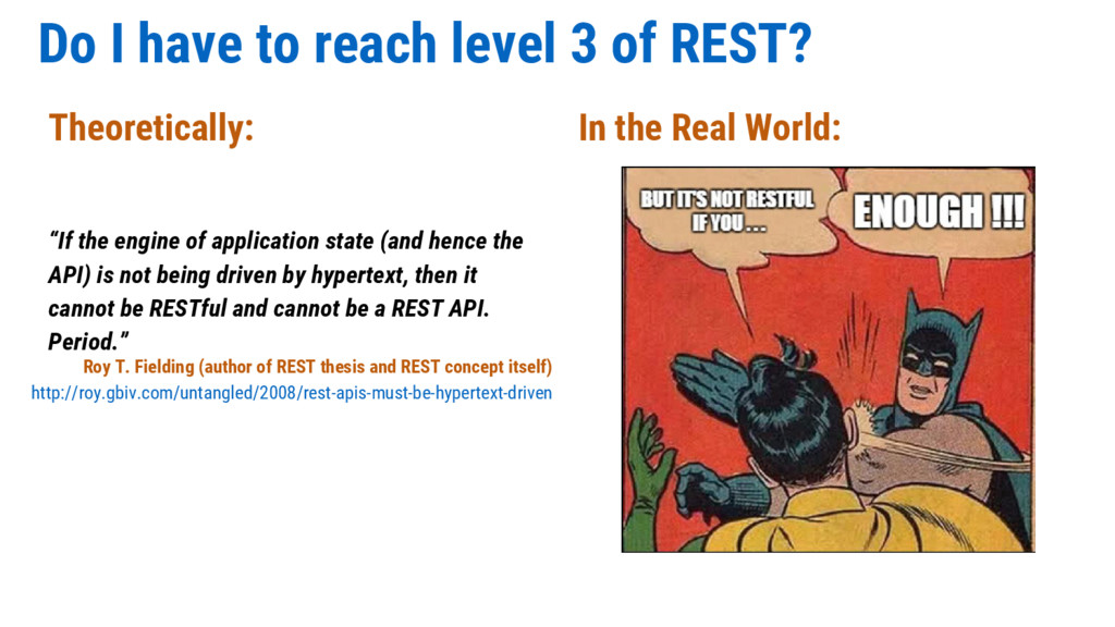 """Do I have to reach level 3 of REST? """"If the eng..."""
