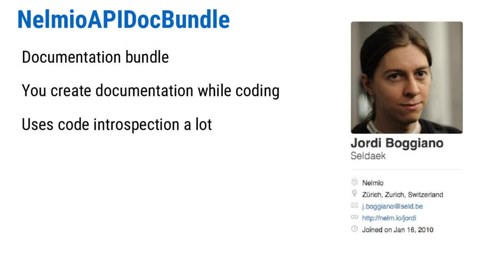 NelmioAPIDocBundle Documentation bundle You cre...