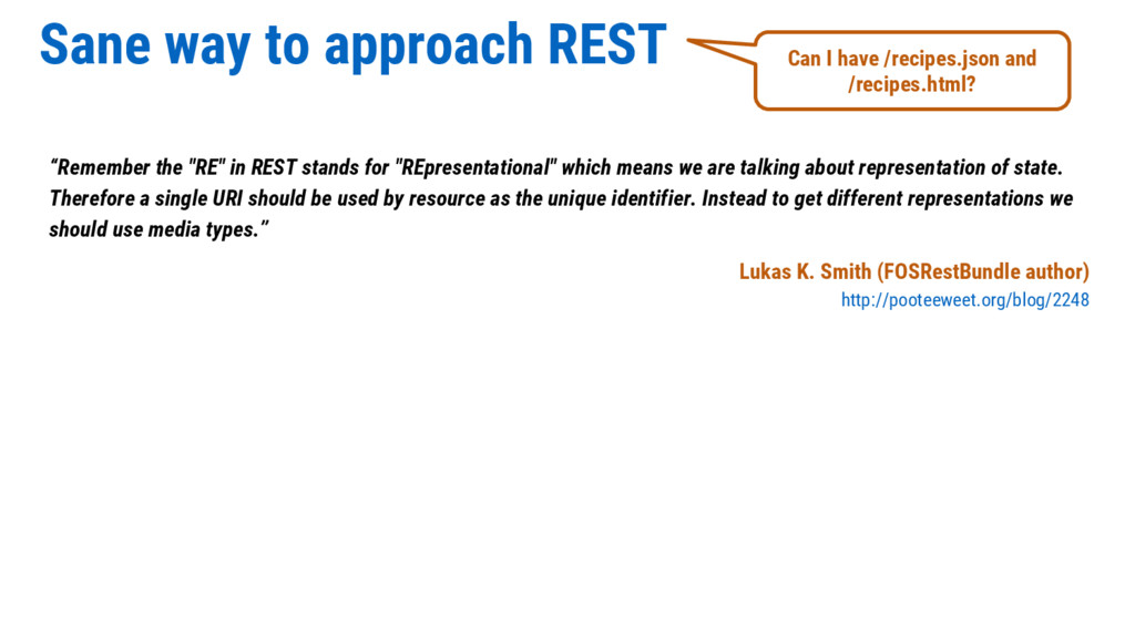 """Sane way to approach REST """"Remember the """"RE"""" in..."""