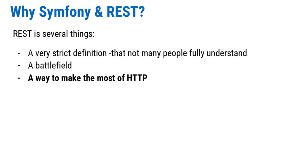 Why Symfony & REST? REST is several things: - A...