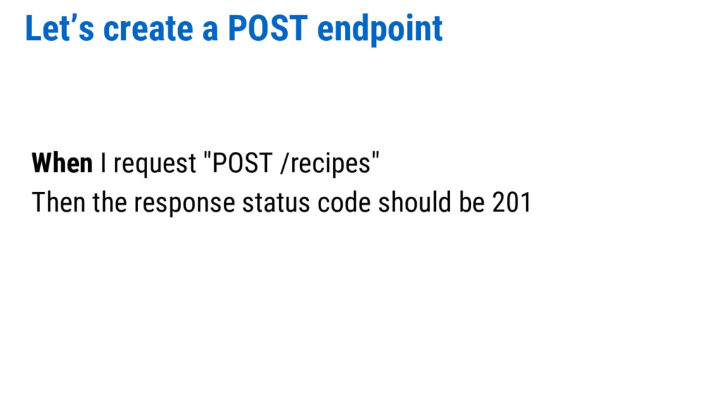 """Let's create a POST endpoint When I request """"PO..."""