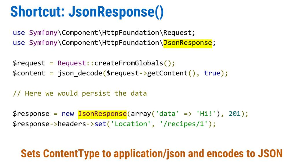 Shortcut: JsonResponse() use Symfony\Component\...