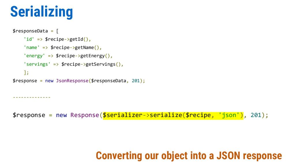Serializing $responseData = [ 'id' => $recipe->...