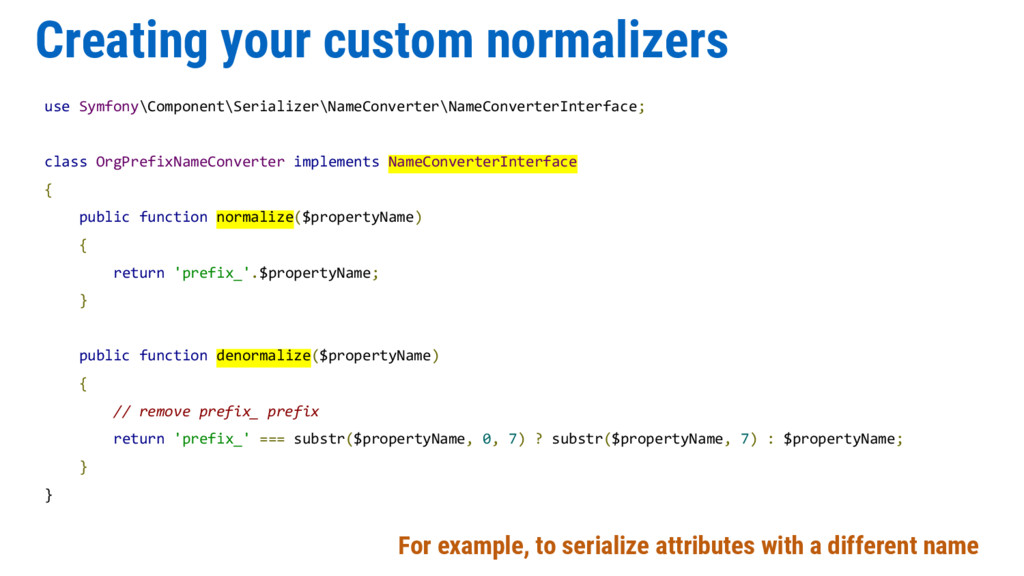 Creating your custom normalizers use Symfony\Co...