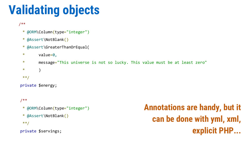 """Validating objects /** * @ORM\Column(type=""""inte..."""