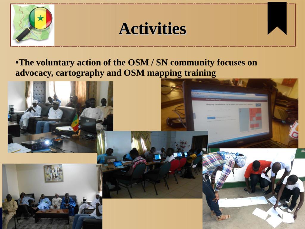 Activities Activities ● The voluntary action of...