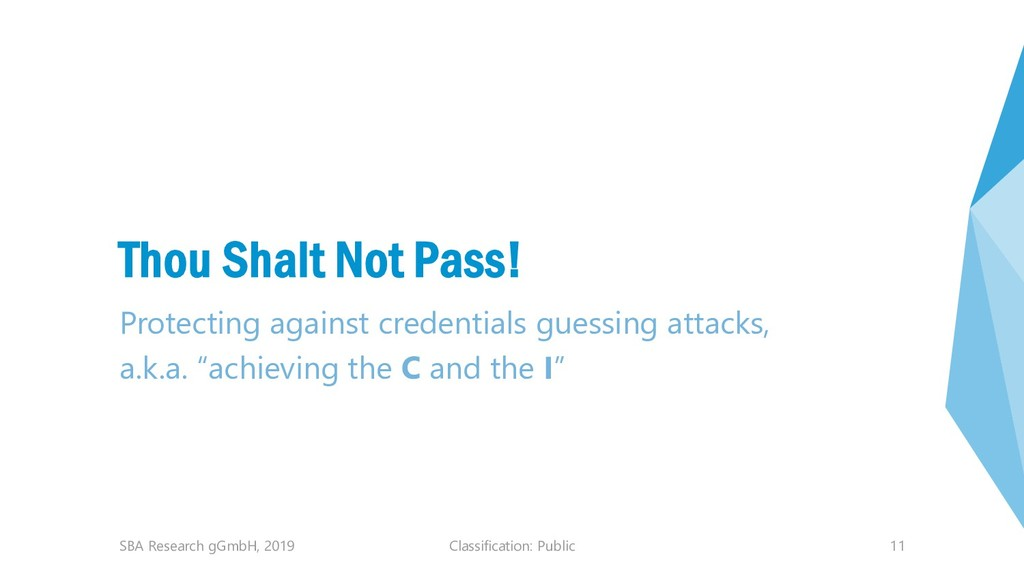 Classification: Public 11 Thou Shalt Not Pass! ...