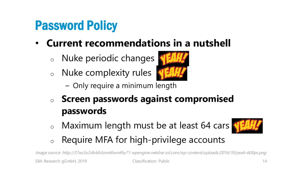 Classification: Public 14 Password Policy • Cur...