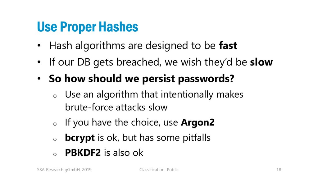 Classification: Public 18 Use Proper Hashes • H...