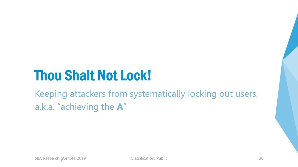 Classification: Public 36 Thou Shalt Not Lock! ...