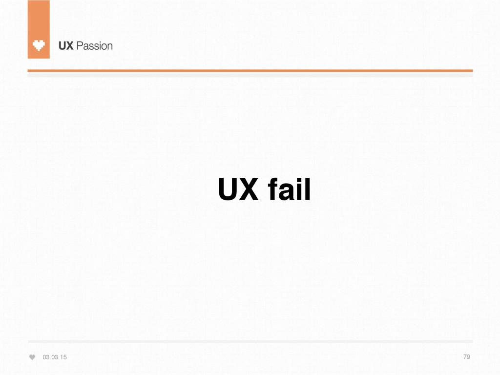 03.03.15 79 UX fail