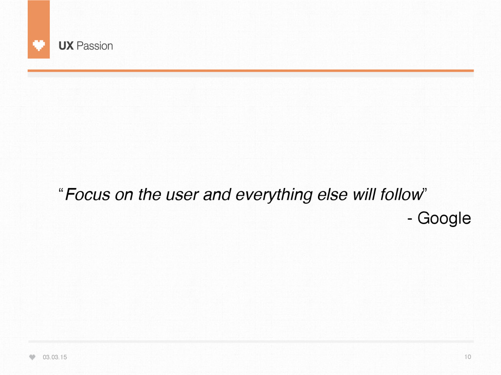 """03.03.15 10 """"Focus on the user and everything e..."""