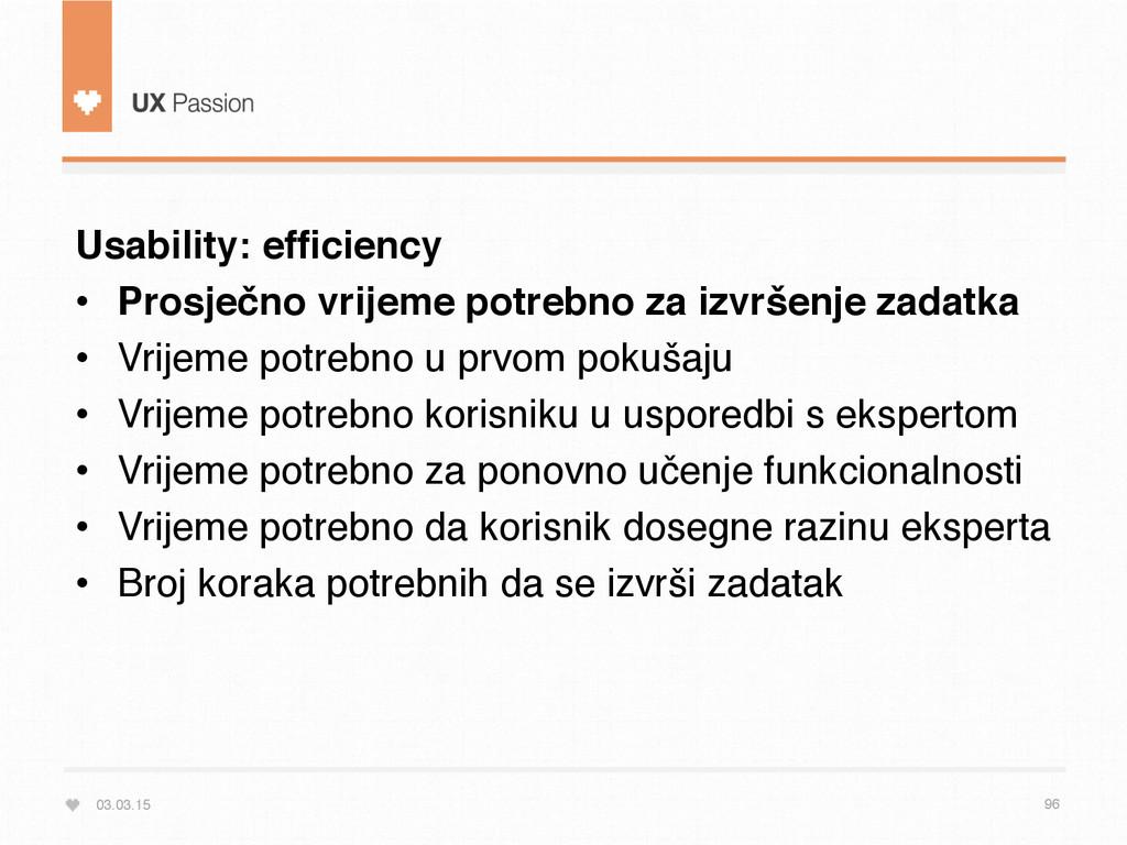 03.03.15 96 Usability: efficiency • Prosječno v...