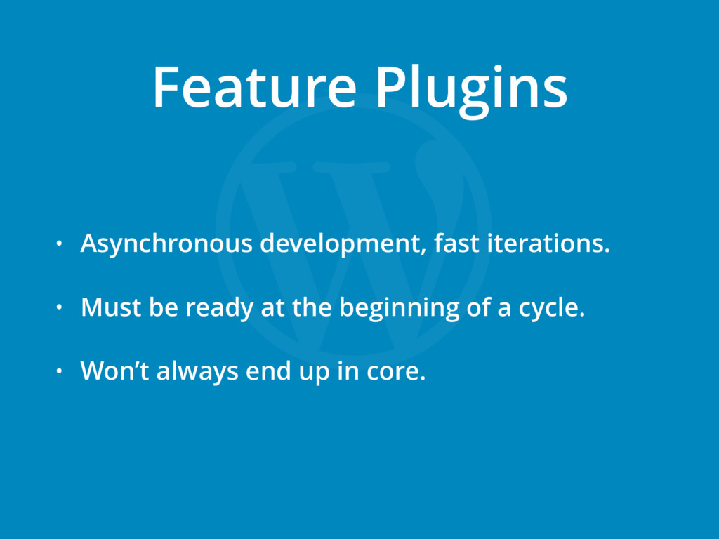 • Asynchronous development, fast iterations. • ...