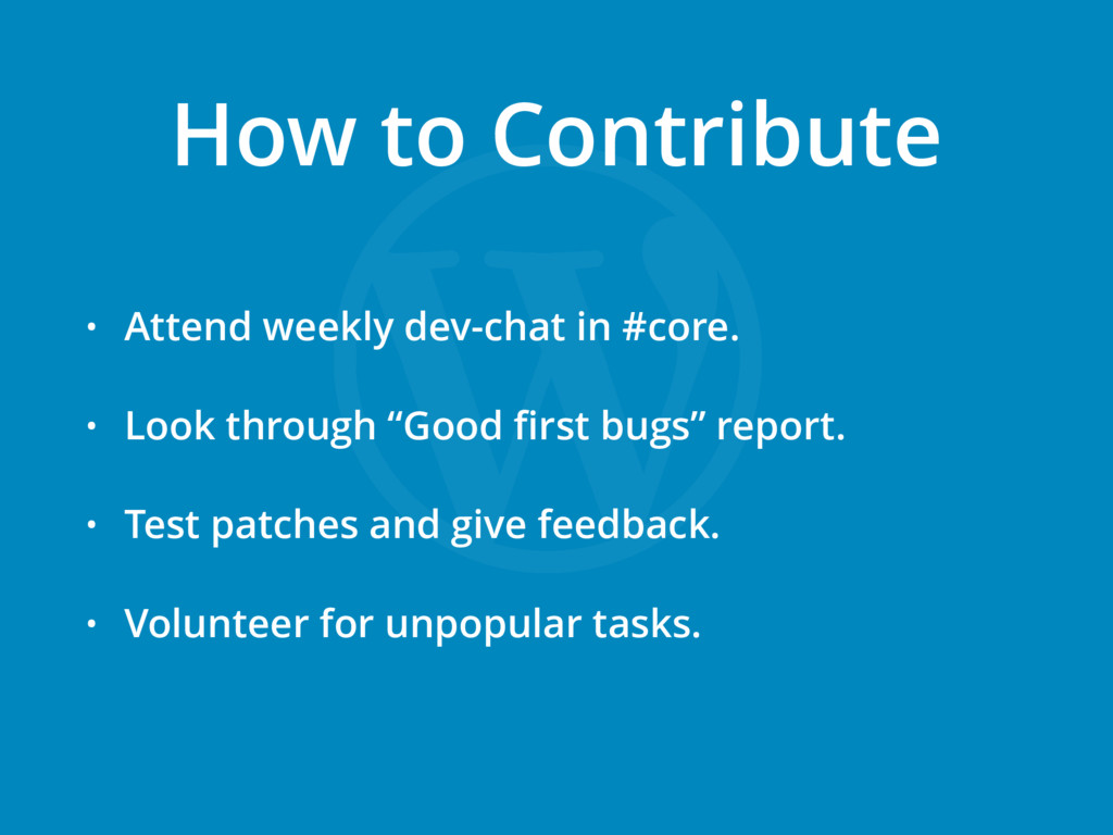 • Attend weekly dev-chat in #core. • Look throu...