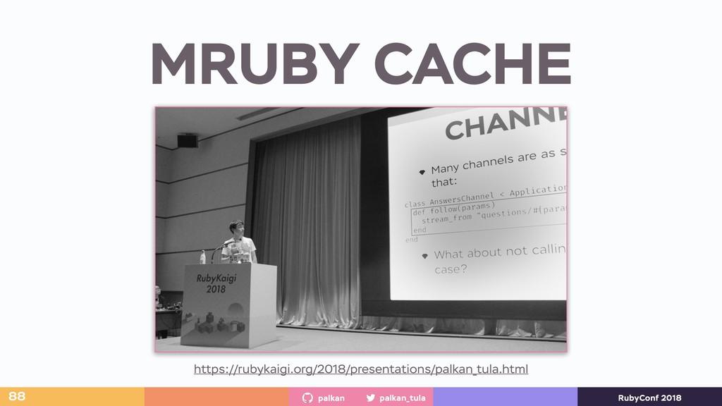 palkan_tula palkan RubyConf 2018 MRUBY CACHE ht...