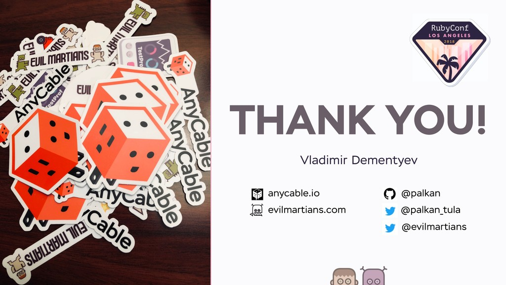 THANK YOU! Vladimir Dementyev anycable.io evilm...