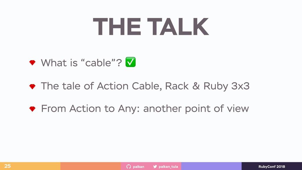 palkan_tula palkan RubyConf 2018 THE TALK 25 Wh...