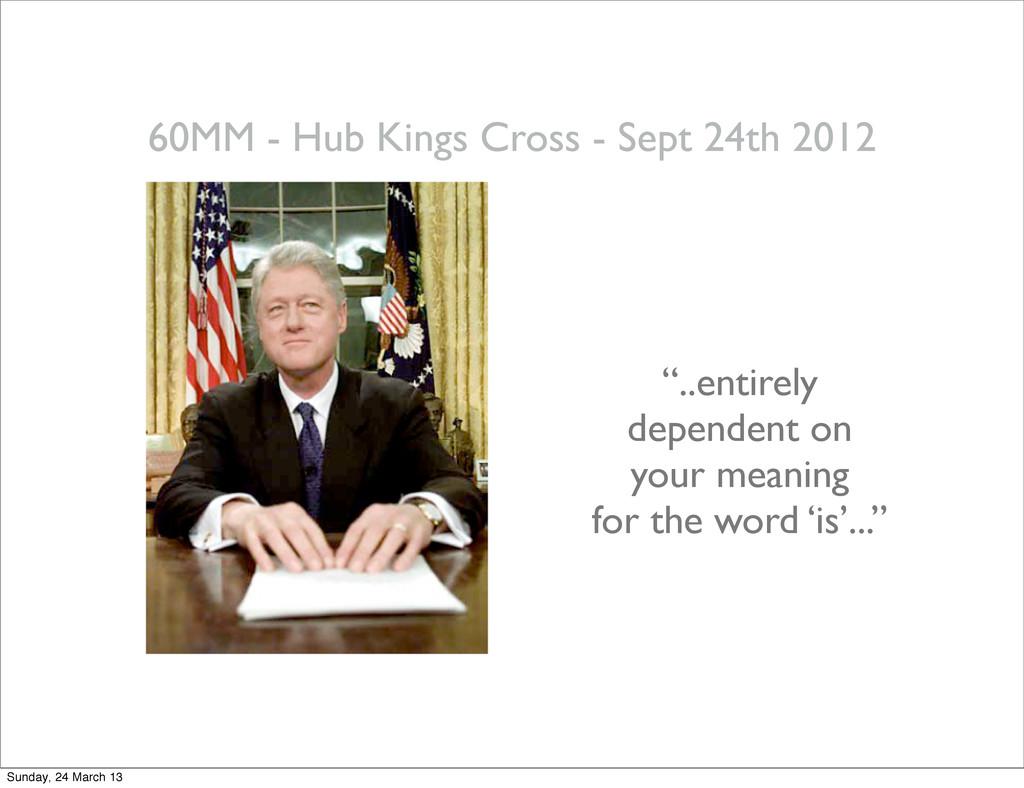 """60MM - Hub Kings Cross - Sept 24th 2012 """"..enti..."""