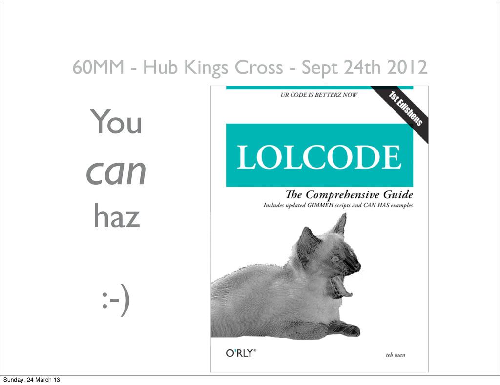 35 60MM - Hub Kings Cross - Sept 24th 2012 You ...