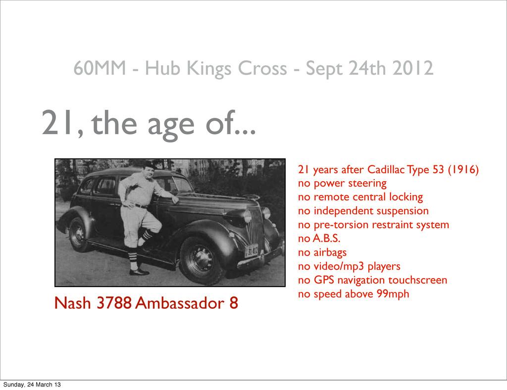 21, the age of... Nash 3788 Ambassador 8 21 yea...