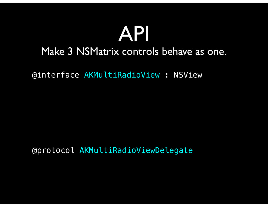 API Make 3 NSMatrix controls behave as one. @in...