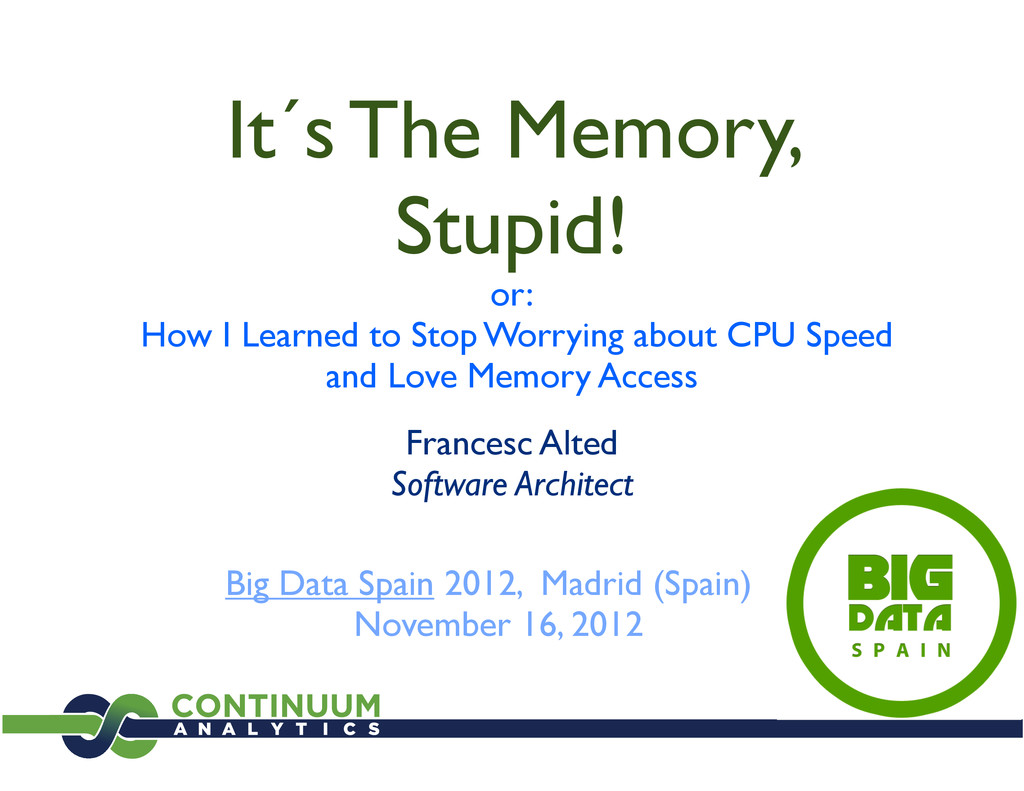 It´s The Memory, Stupid! or: How I Learned to S...