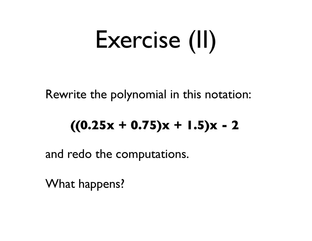 Exercise (II) Rewrite the polynomial in this no...
