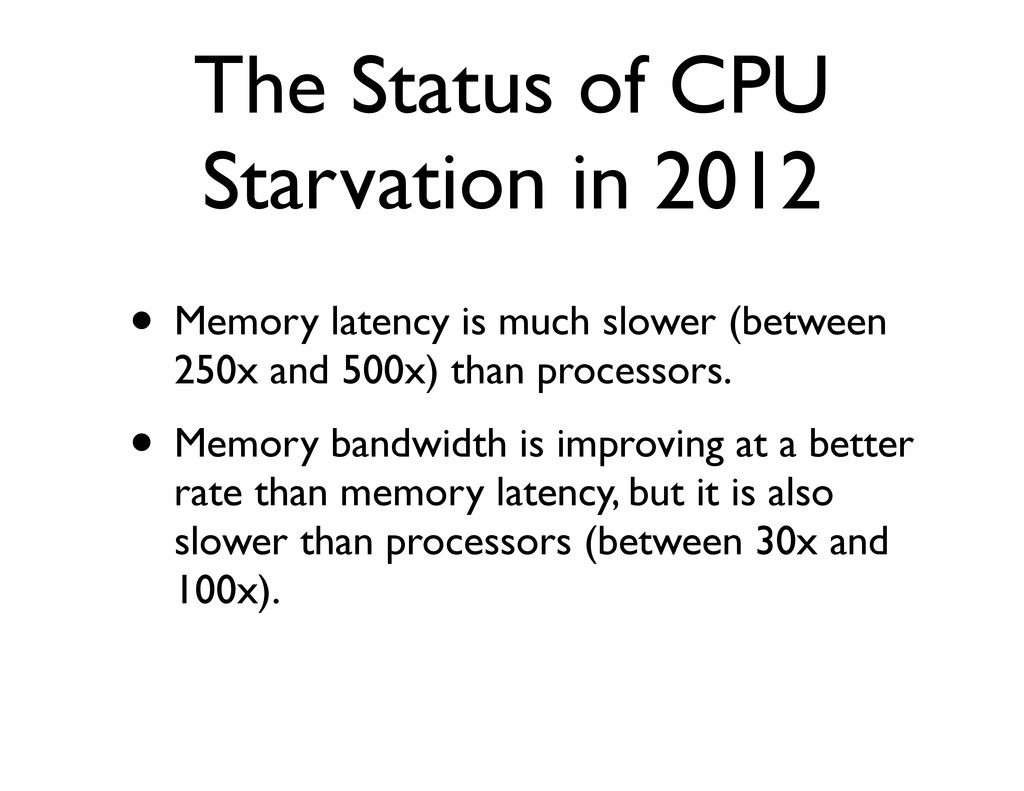 The Status of CPU Starvation in 2012 • Memory l...