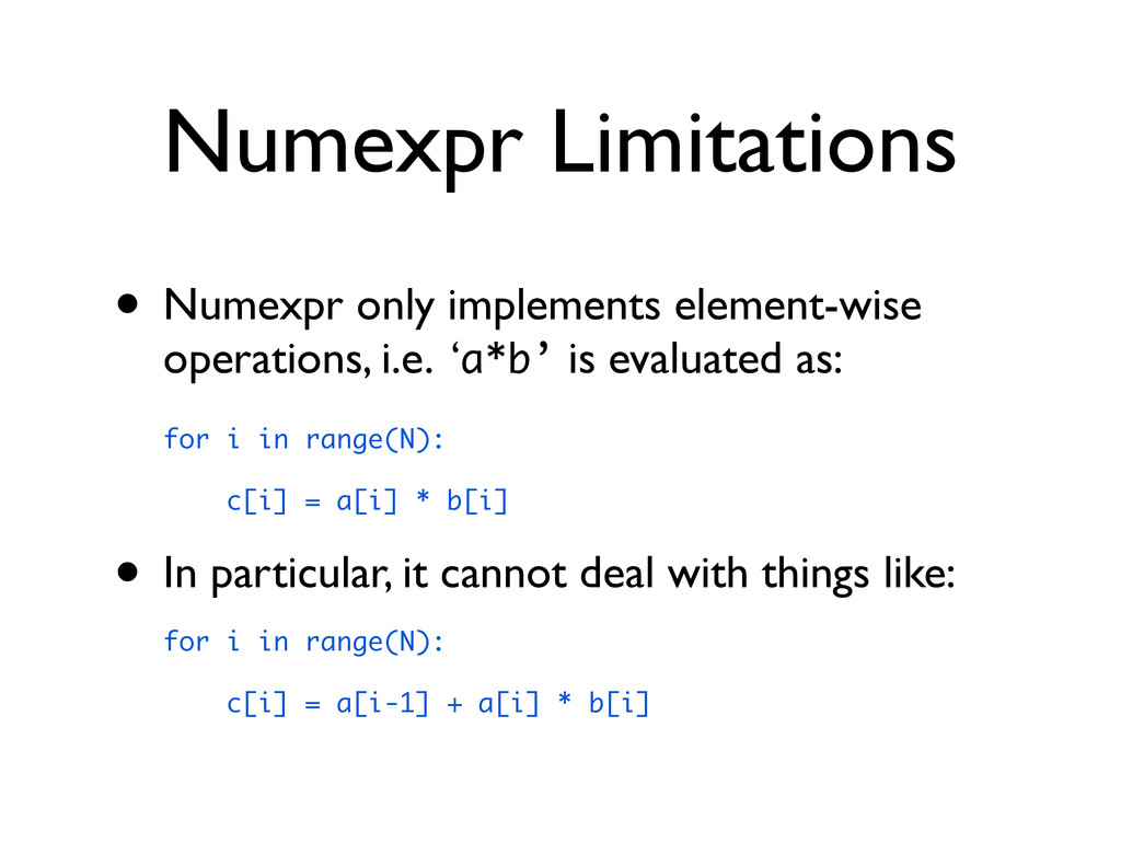 Numexpr Limitations • Numexpr only implements e...