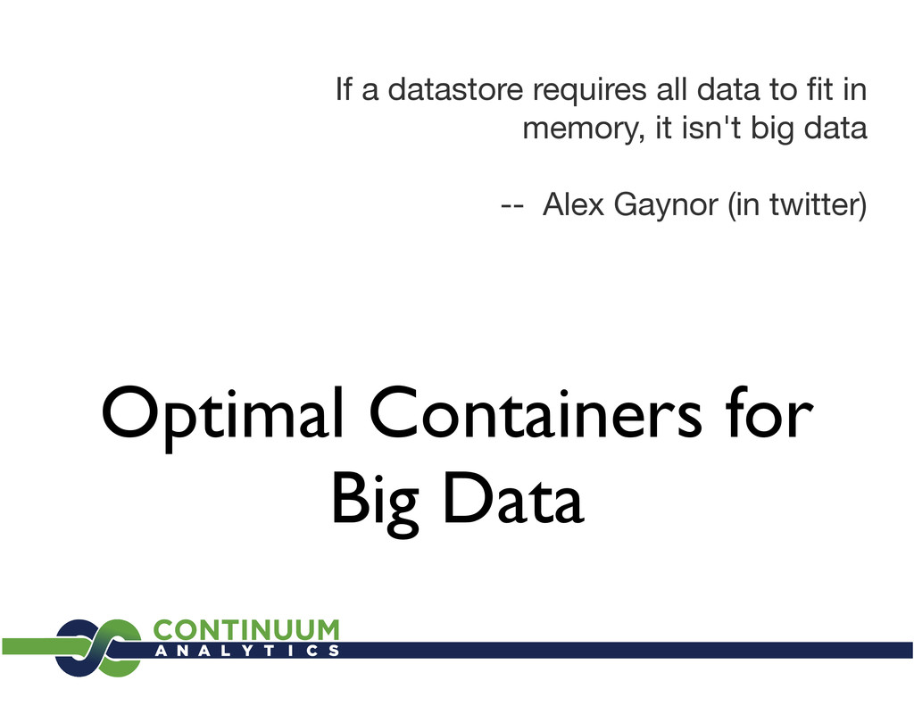 Optimal Containers for Big Data If a datastore ...