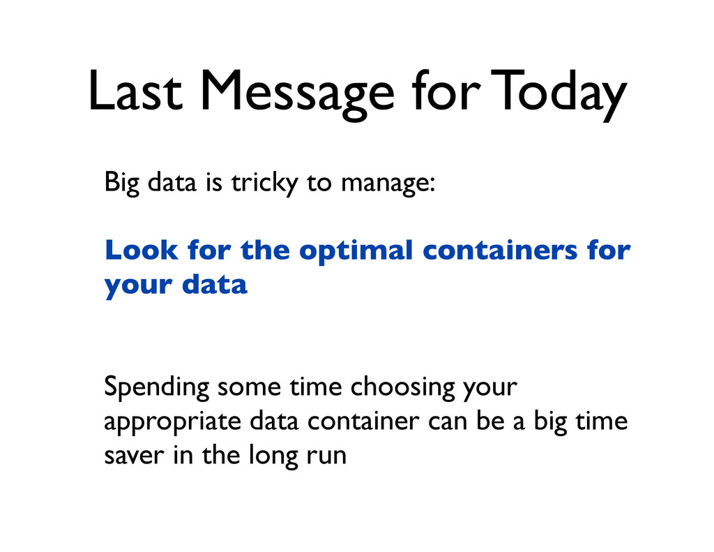 Last Message for Today Big data is tricky to ma...