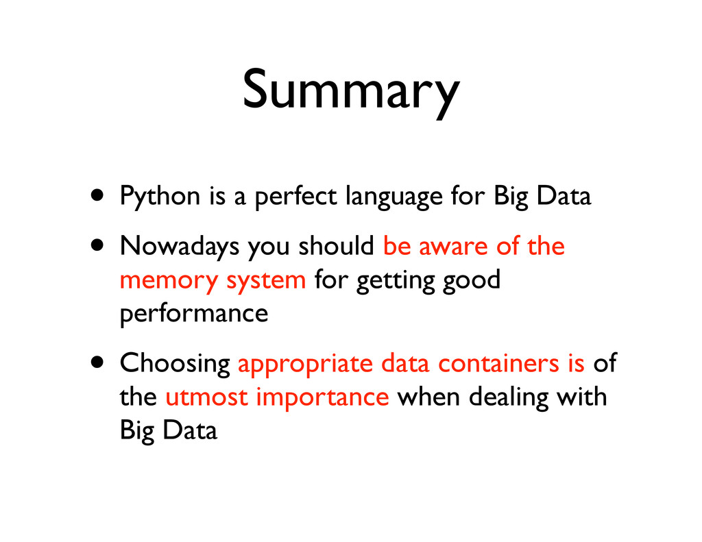 Summary • Python is a perfect language for Big ...
