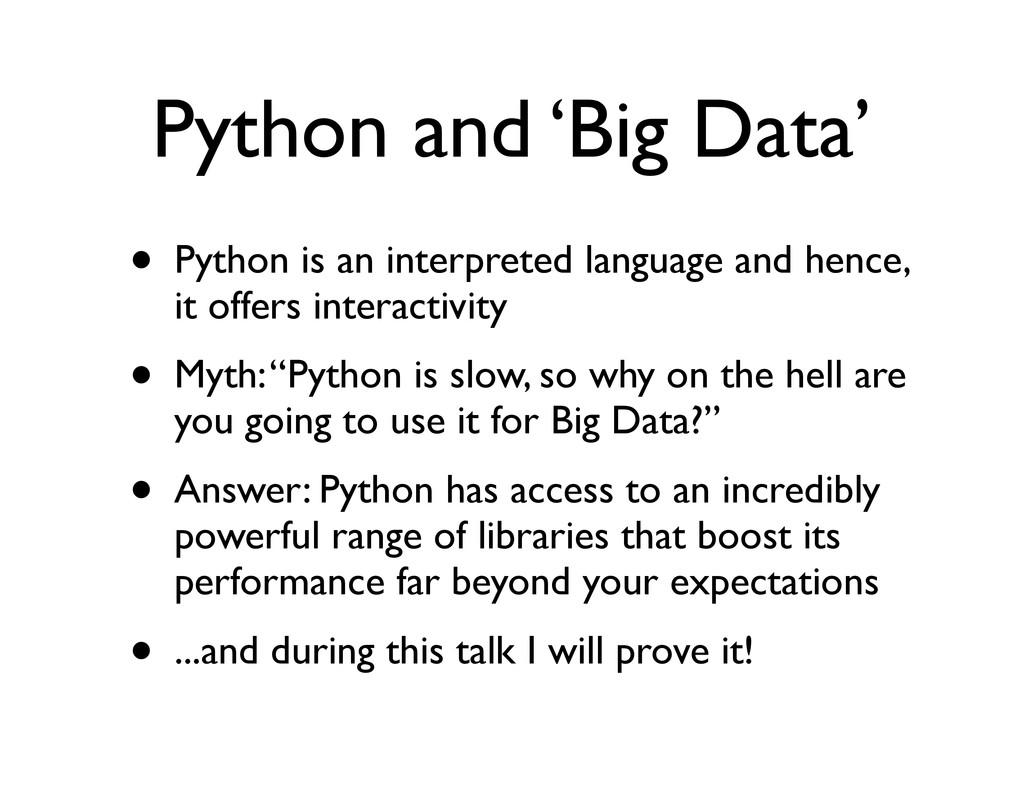 Python and 'Big Data' • Python is an interprete...