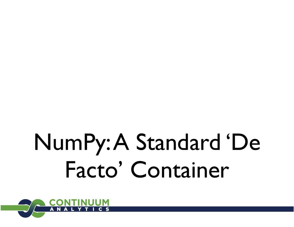 NumPy: A Standard 'De Facto' Container