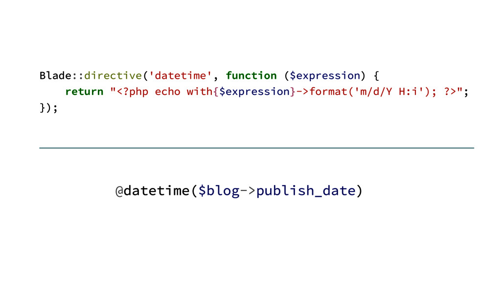 Blade::directive('datetime', function ($express...