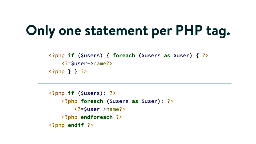 Only one statement per PHP tag. <?php if ($user...