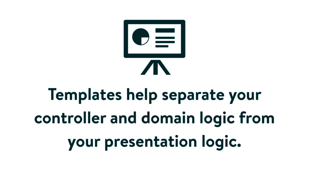 Templates help separate your controller and dom...
