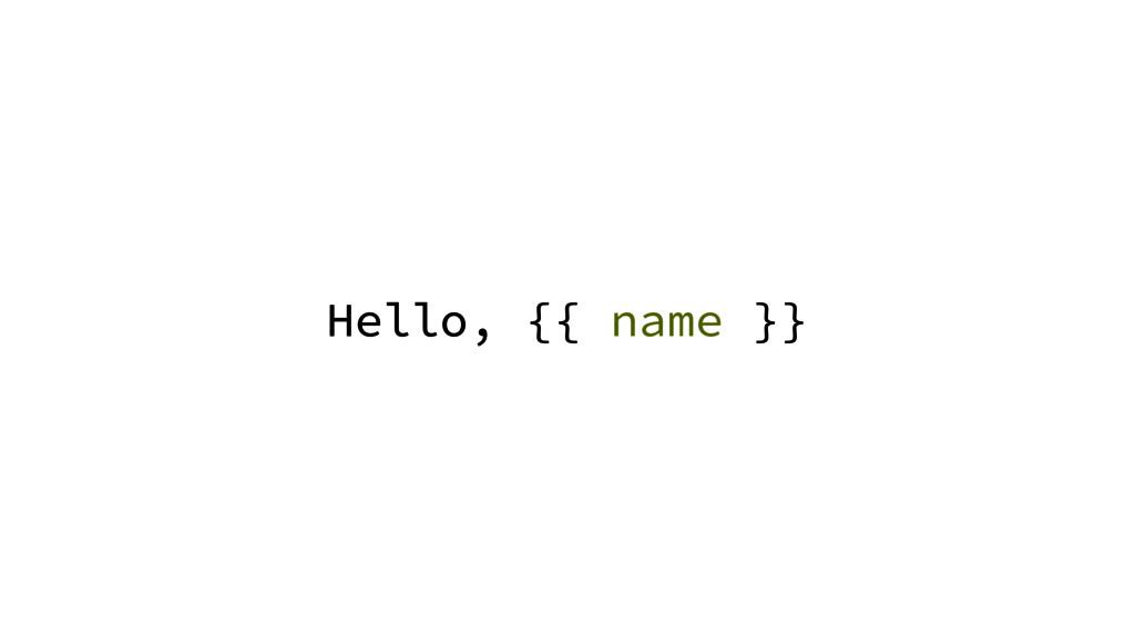Hello, {{ name }}