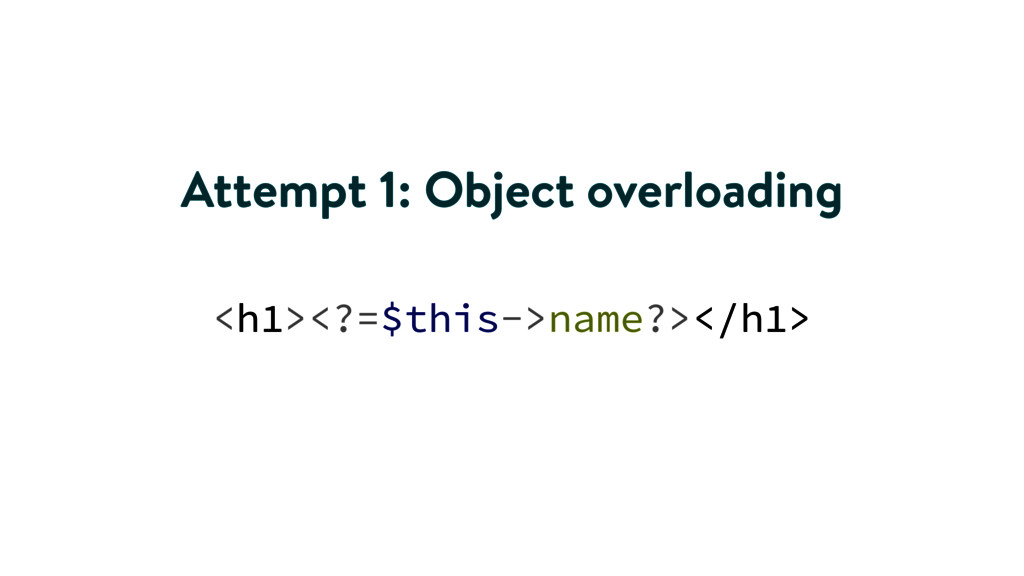 <h1><?=$this->name?></h1> Attempt 1: Object ove...