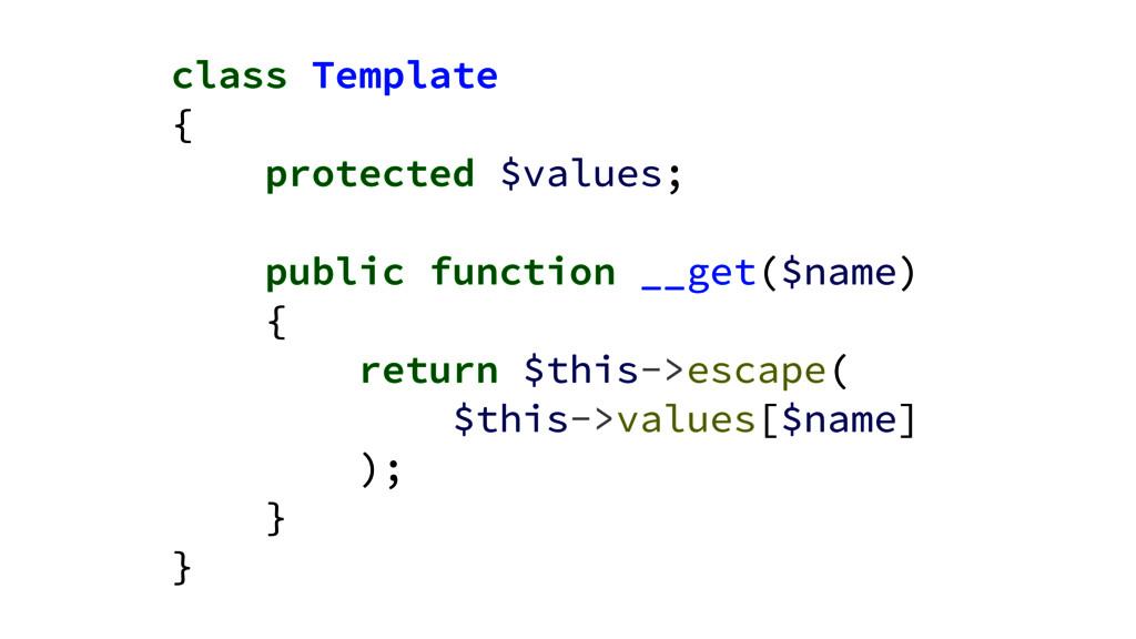 class Template { protected $values; ! public fu...