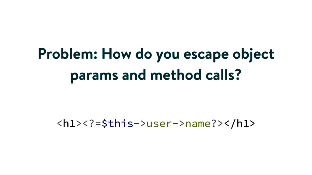 Problem: How do you escape object params and me...