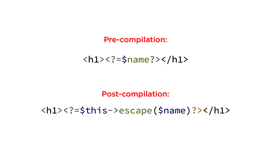 <h1><?=$name?></h1> <h1><?=$this->escape($name)...