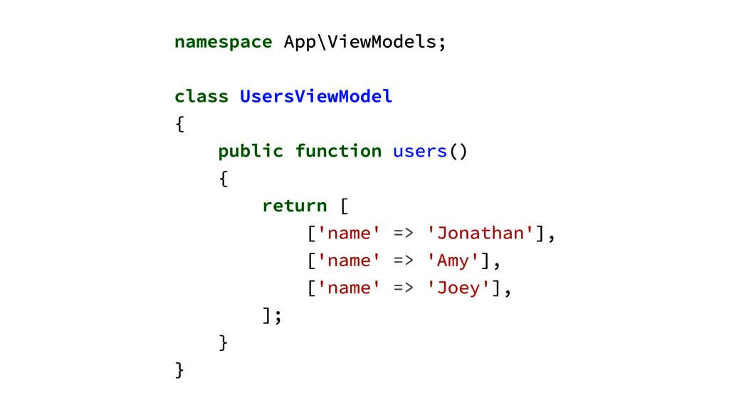 namespace App\ViewModels; ! class UsersViewMode...