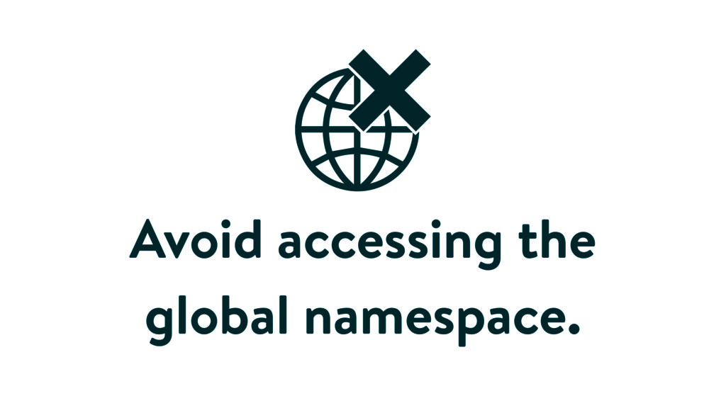 Avoid accessing the global namespace.