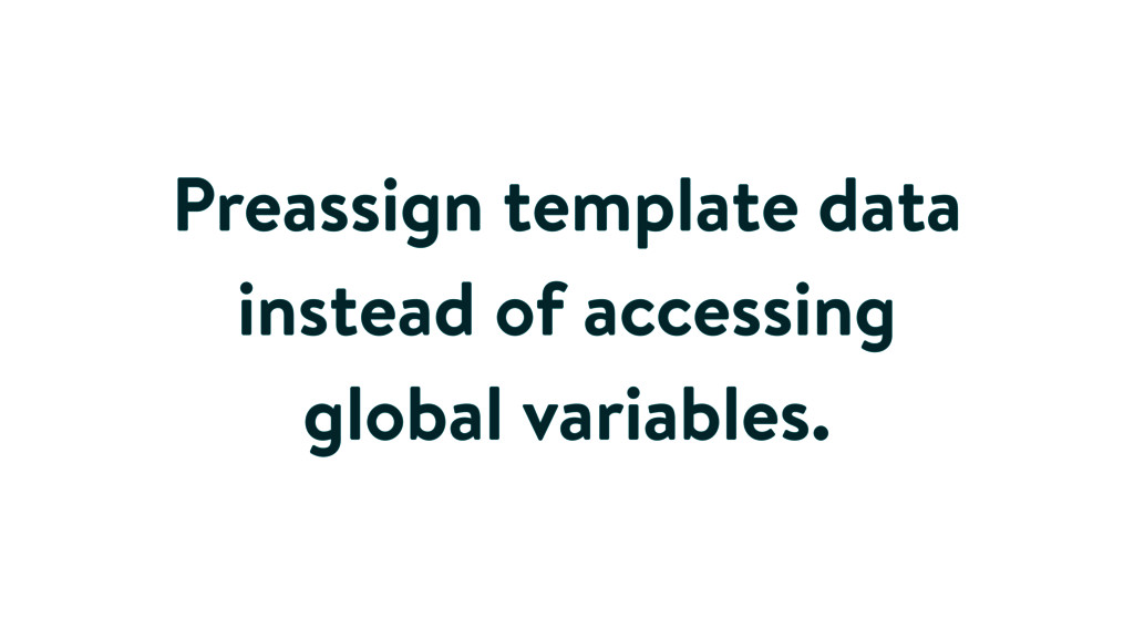 Preassign template data instead of accessing gl...
