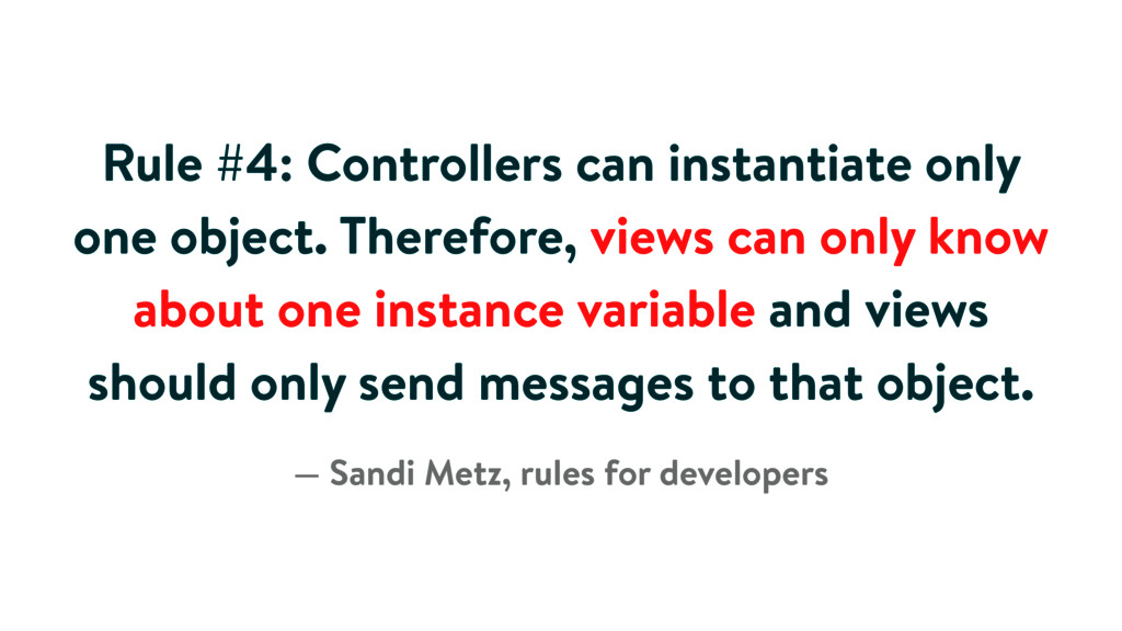 Rule #4: Controllers can instantiate only one o...