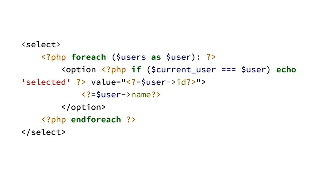<select> <?php foreach ($users as $user): ?> <o...