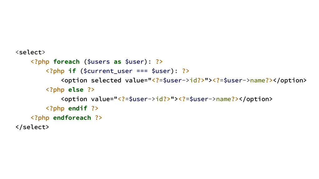 <select> <?php foreach ($users as $user): ?> <?...