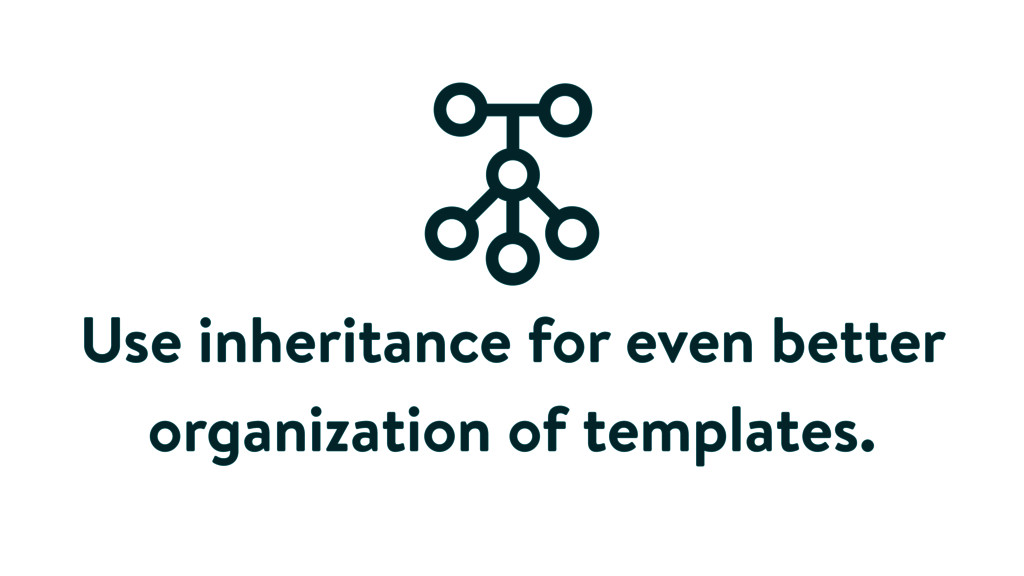 Use inheritance for even better organization of...